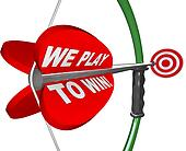 We Play to Win - Bow Arrow and Target Success Winning