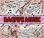 Bagpipe Music Means Sound Track And Acoustic