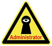 The Administrator is watching you