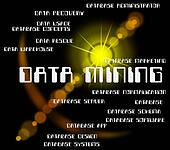 Data Mining Means Bytes Mines And Quarry