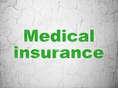 Insurance concept: Medical Insurance on wall background