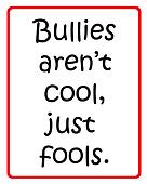 Bullies aren't cool sign