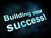 Life style concept: pixelated words Building your success on dig