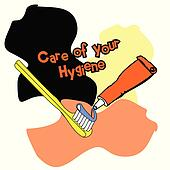 Care of your Hygiene