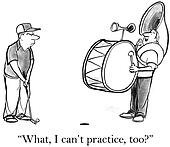 The drum player bothers the golfer