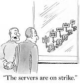 The servers are on strike