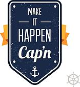 Make it happen, Cap'n