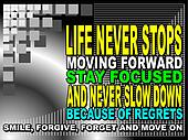 Life never stops moving forward