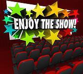 Enjoy the Show Movie Theater Screen Entertainment Fun