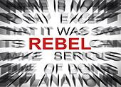 Blured text with focus on REBEL
