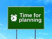 Timeline concept: Time for Planning and Alarm Clock icon on green road (highway) sign, clear blue sky background, 3d render