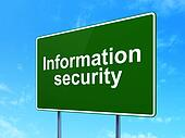 Safety concept: Information Security on road sign background