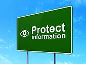Safety concept: Protect Information and Eye on road sign background